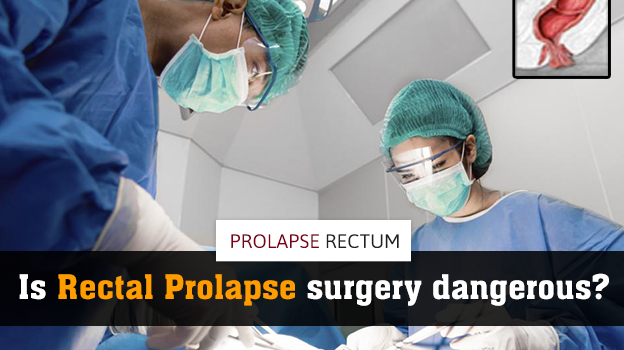Is rectal prolapse surgery dangerous (used 27th May)
