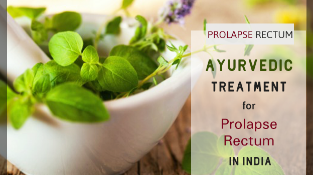 Ayurvedic Treatment for Prolapse Rectum in India