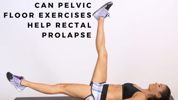 Can Pelvic Floor Exercises Help Rectal Prolapse